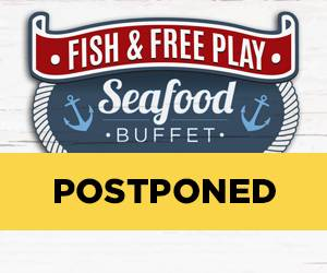 Fish & Free Play Seafood Buffet Postponed