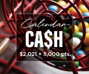 Calendar Cash | $2,021 plus 5,000 points